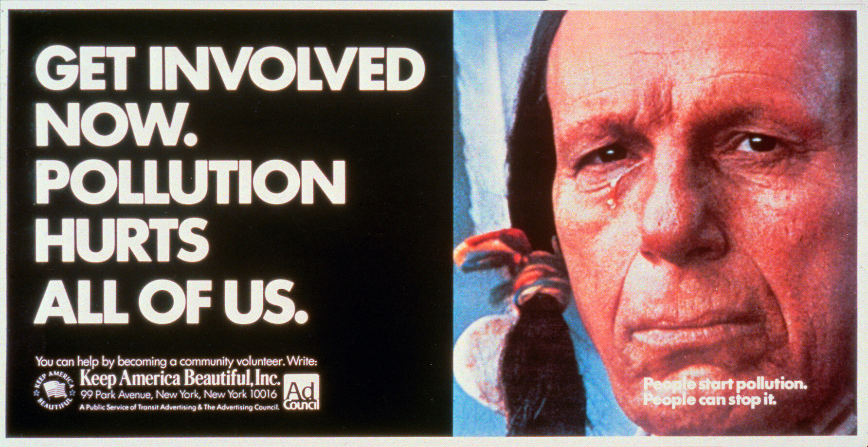 A poster of the Keep America Beautiful campaign, sponsored by the disposable packaging industry. The poster depicts an American actor of Italian descent playing the role of a crying Native American, and the text: 'get involved now. Pollution hurts all of us.'.
